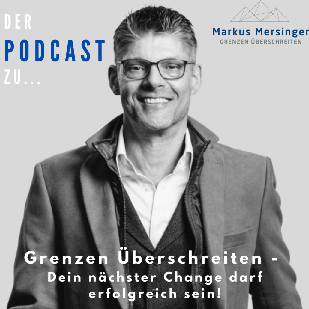 """Podcast: """"Grenzen überschreiten – dein nächster Change darf erfolgreich sein"""" Podcast"""